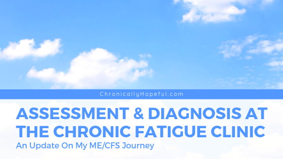 My Assessment And Diagnosis At The Chronic Fatigue Clinic