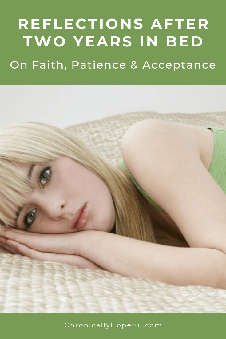 Girl lying on a bed, looking thoughtful. Title reads, Reflections after two years in bed. Thoughts on Faith, Patience & Acceptance.