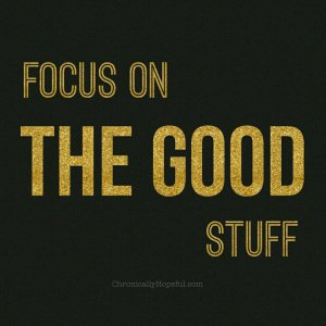 Focus on good stuff