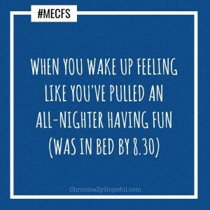 ME/CFS wake up like an all-nighter