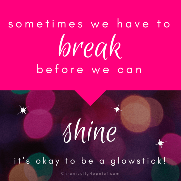 Sometimes we have to break before we can shine