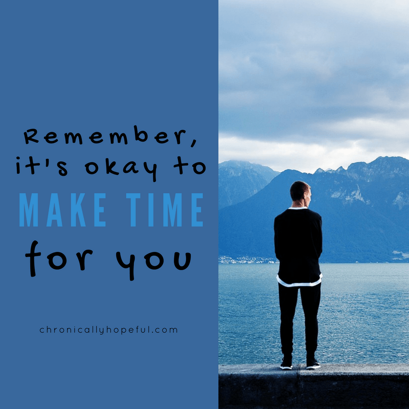 Remember, it's okay to make time for you