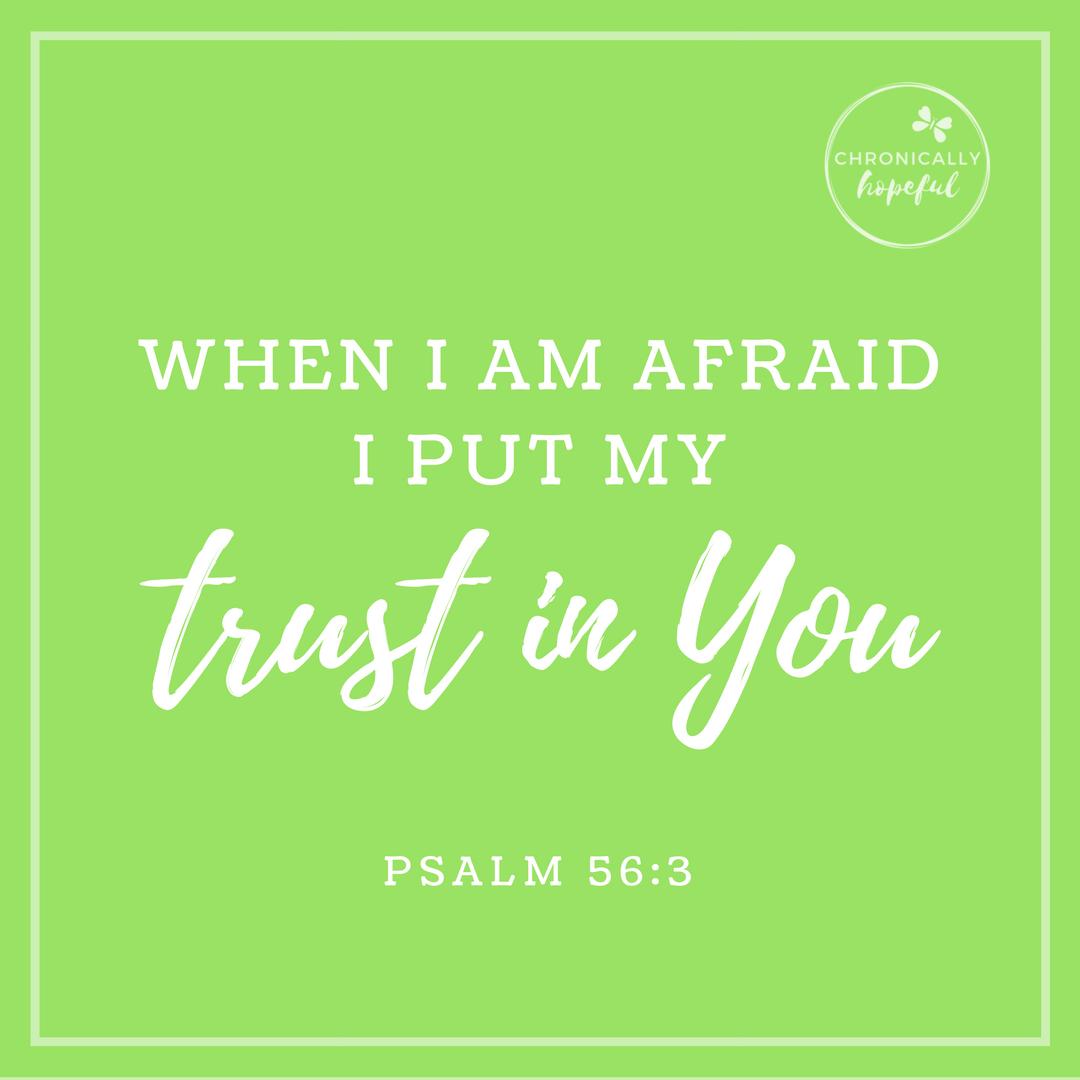Psa 56v3 When I am afraid I put my trust in you VERSE