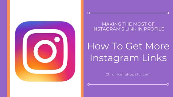 How to get more Instagram links, ChronicallyHopeful