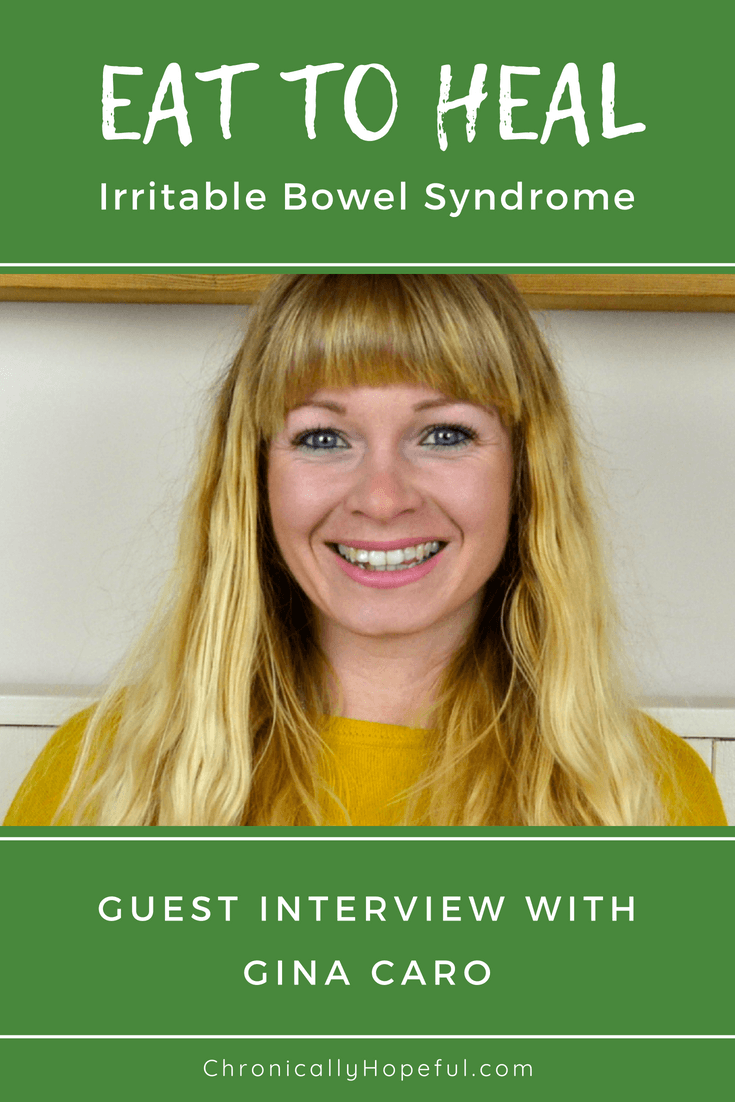 Interview, Eat to Heal IBS, Gina Caro, ChronicallyHopeful