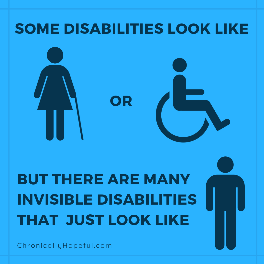 Many Invisible Disabilities look like this, Chronically Hopeful
