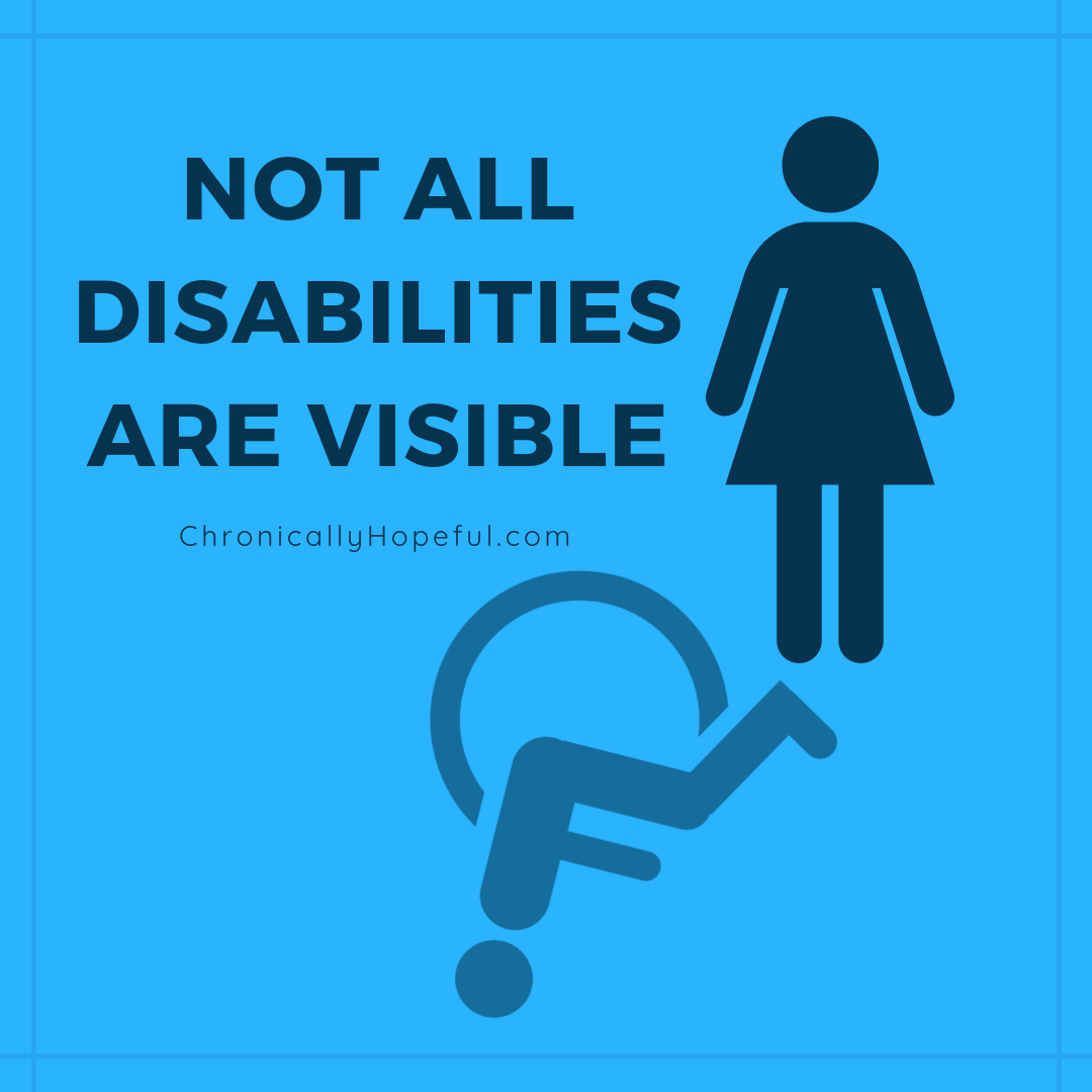 Not all disabilities are visible, Chronically Hopeful