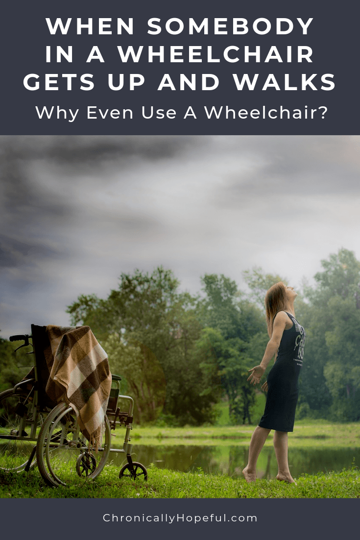 A wheelchair parked outside in a field, a woman standing up in front of it. TItle reads: When somebody in a wheelchair gets up and walks. Why even use a wheelchair?