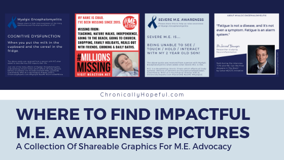 A collage of awareness pictures, Title reads: Where to find impactful M.E. awareness pictures