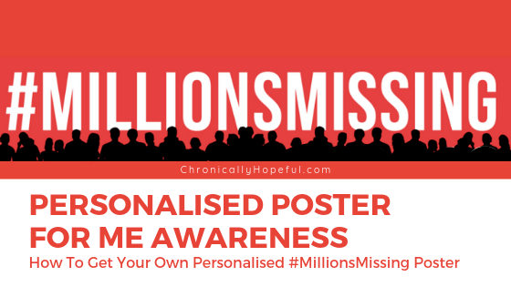 #MillionsMissing Personalised poster for ME awareness. How to get your own millions missing poster