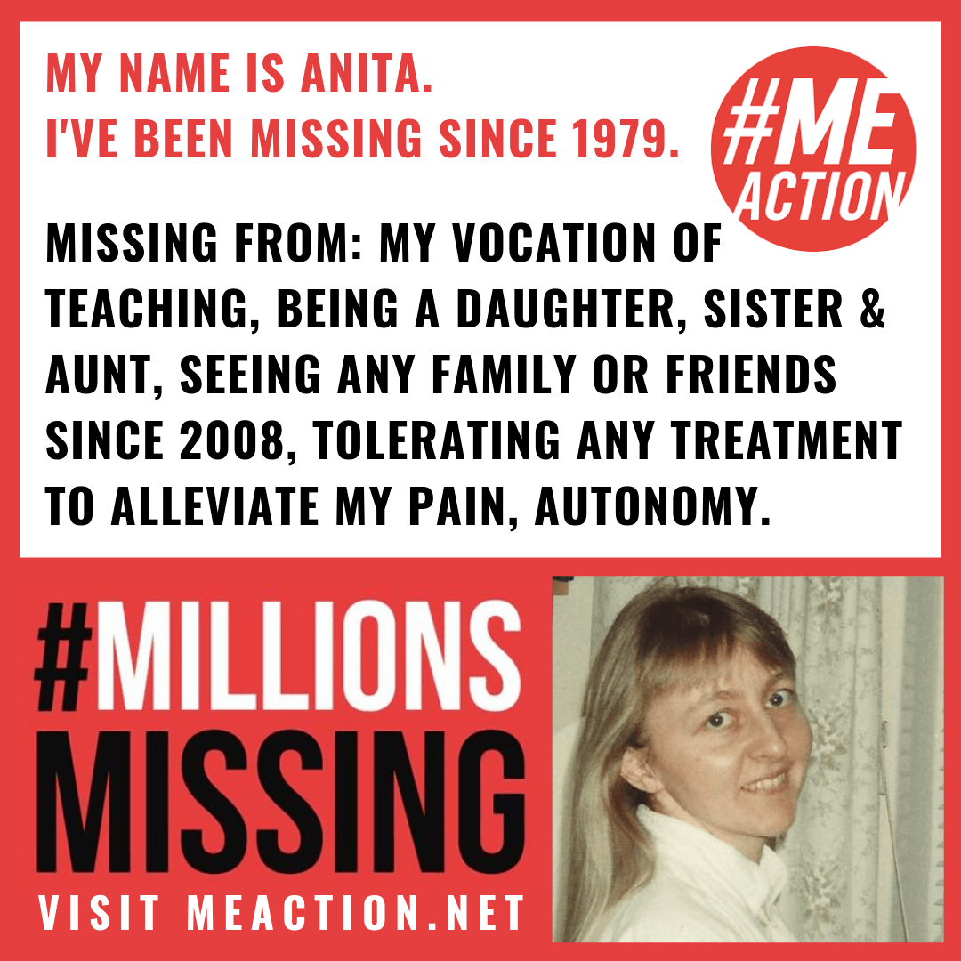 Anita has been missing her vocation of teaching, being a daughter, sister and aunt, seeing any family or friends, tolerating any treatments, and autonomy since 1979.