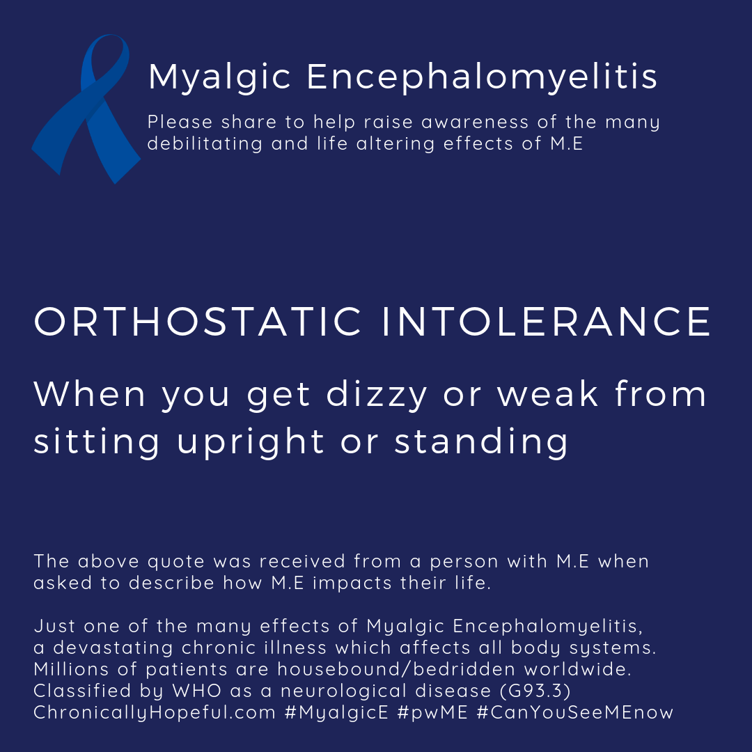 MyalgicE, orthostatic intolerance, when being upright makes you dizzy and weak, by ChronicallyHopeful