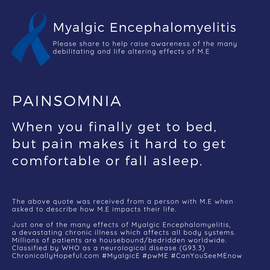 Blue awareness ribbon top left with title: Myalgic Encephalomyelitis. Painsomnia, when you finally get to bed but pain makes it hard to fall asleep or get comfortable.