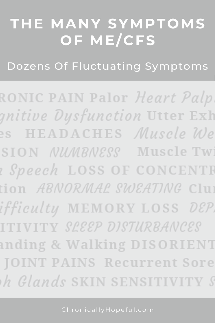 A long list of symptoms, title reads: the many symptoms of ME/cfs. Dozens of fluctuating symptoms.