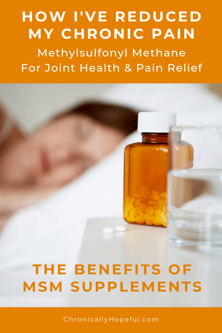 A pill bottle and glass of water in the foreground, in the background a woman sleeping on a bed. Title reads: how ive reduced my chronic pain. Methylsulfonyl methane fir joint health and pain relief. the benefits of MSM supplements