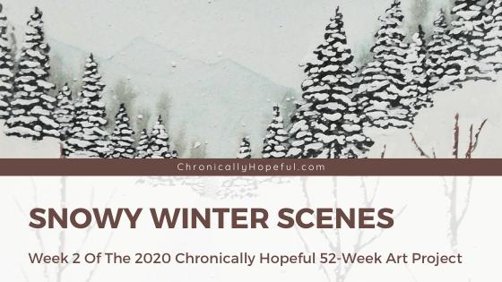 A snowy winter scene painted with gouache. Title reads: Snowy Winter Scenes, Week 2 of the 2020 52-week art project.