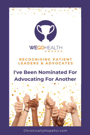 Many hands showing thumbs up and gold confetti. Above the Wego Health Awards Logo. Title reads I've been nominated for Advocating for another.