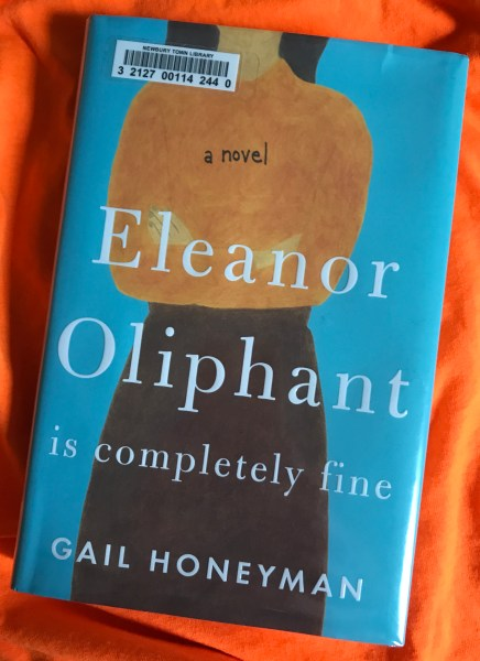 Eleanor Oliphant is Completely Fine    by Gail Honeyman     chronic        Eleanor Oliphant is Completely Fine    has gotten a whirlwind of attention  and has found itself in high demand this summer  Often times  this much  buzz makes