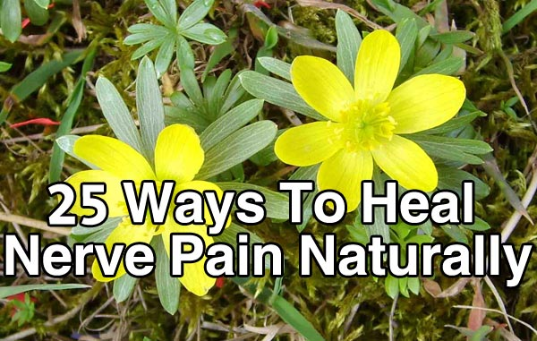 25 Ways To Heal Nerve Pain Naturally