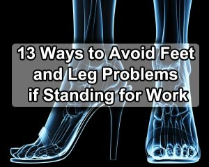 13 Ways to Avoid Feet and Leg Problems if Standing for Work