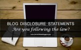 Blog Disclosure Statements: Are you following the law?