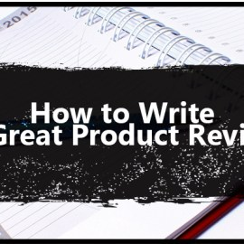 How to Write a Great Product Review