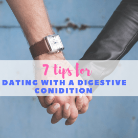 7 tips for dating with a digestive condition