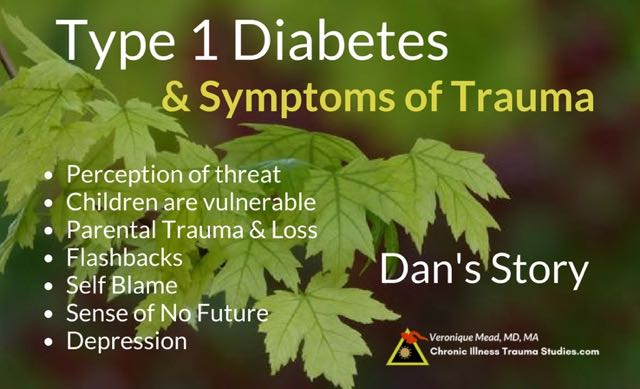 There are many links between trauma and type 1 diabetes. Trauma affects other symptoms too, such as depression, self blame, flashbacks and more. The effects of trauma are not all psychological but include autoimmune and other chronic diseases because trauma affects the nervous system and genes through epigenetics