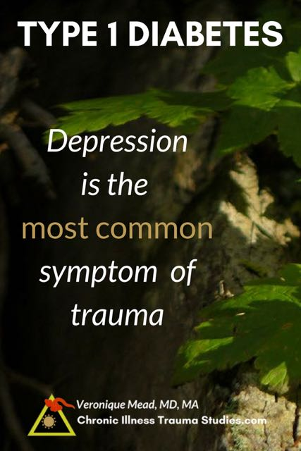 Trauma is a cause of type 1 diabetes as well as depression. Depression is two times more common in diabetes and believed to arise from the same underlying cause rather than to be a side effect of the disease.