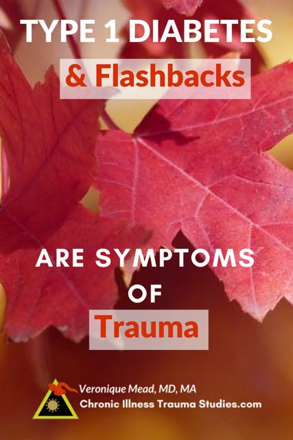 Trauma and type 1 diabetes: flashbacks are common and well known in PTSD and less so with chronic diseases. Understanding trauma helps make sense of Dan's story, onset trigger and other symptoms of T1D.