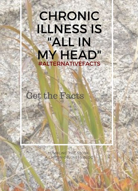 "#AlternativeFacts Chronic illness is ""all in your head"" - get the facts"