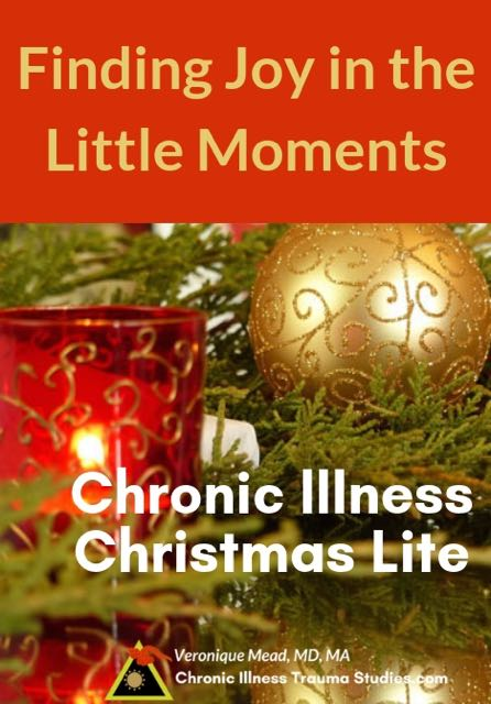 Finding joy in the little moments and little things for the holidays. A chronic illness Christmas blog #chronicillness #disease #me/cfs #fms #diabetes #autoimmune CITS_Mead
