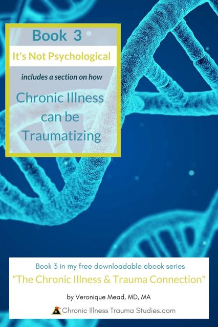 Book 3 of the Chronic Illness and Trauma Connections includes a section on Getting a diagnosis and living with a chronic illness can be traumatizing