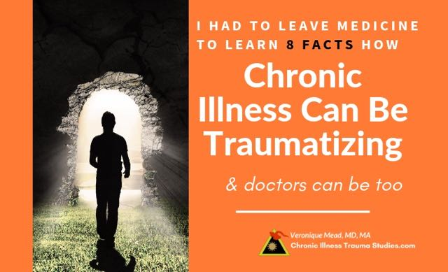 Chronic Illness is Traumatizing and Doctors Can be Too_Mead_CITS #me/cfs #fibro #MS #autoimmune #lupus #asthma #anxiety #depression #PTSD #mindfulness