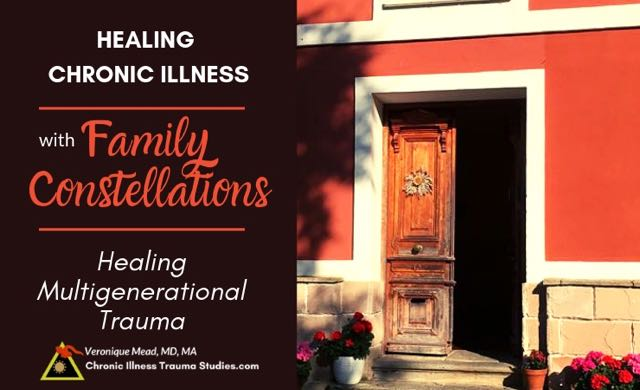 Healing multigenerational trauma with Family Constellations to heal chronic illness_CITS_Mead_2019