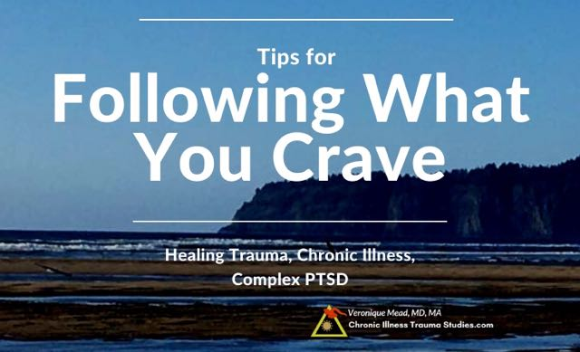 Following what you crave Healing trauma, chronic illness, complex PTSD fear and coronavirus