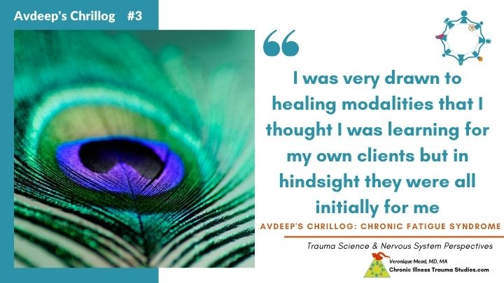 Avdeep's Chronic Fatigue Story I was drawn to healing modalities they were also for me Mead CITS
