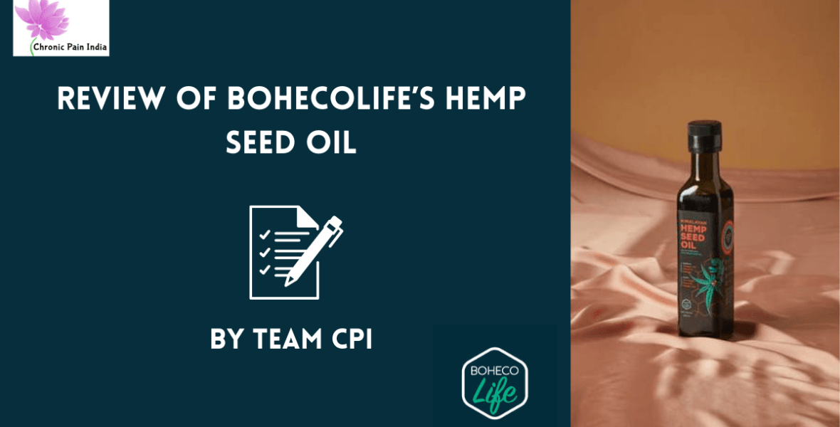 BohecoLife's Hemp Seed Oil- review by chronic pain india
