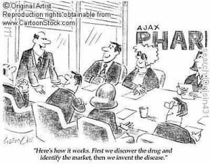 Voici comment cela fonctionne. Tout d'abord nous découvrons le médicament et identifions le marché, puis nous inventons la maladie.