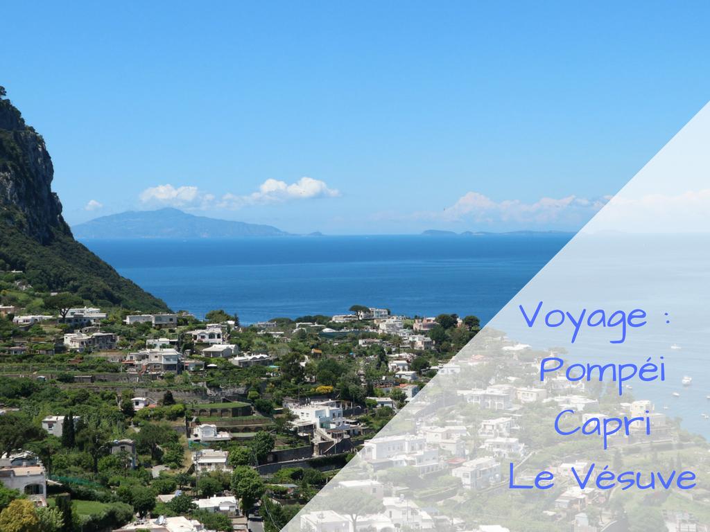 Autour de Naples : Le Vésuve, Pompéi, Capri, Herculanum