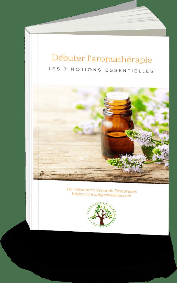 Débuter l'aromathérapie 7 notions essentielles