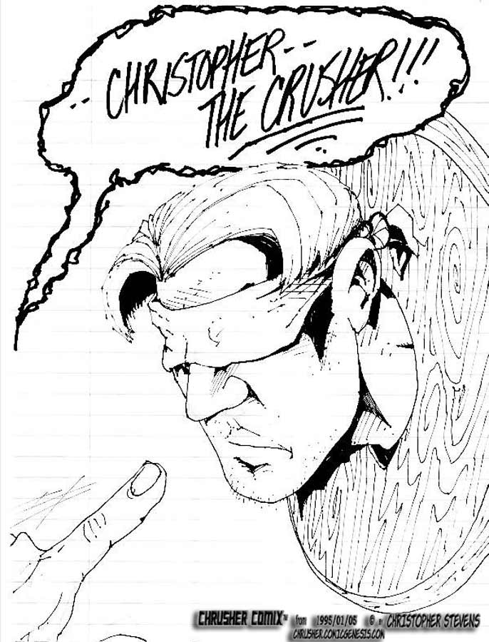 """…CHRISTOPHER — THE CRUSHER!!!"" 