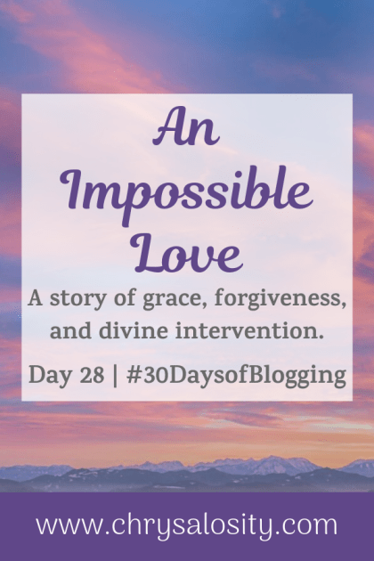 An Impossible Love | Day 28 of #30DaysOfBlogging