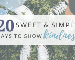 20 sweet and simple ways to show kindness