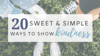 20 Sweet & Simple Ways to Show Kindness