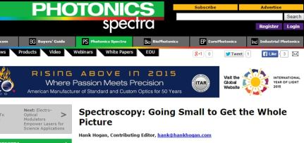 Spectroscopy: Going Small to Get the Whole Picture. Photonics Spectra, March issue 2015.