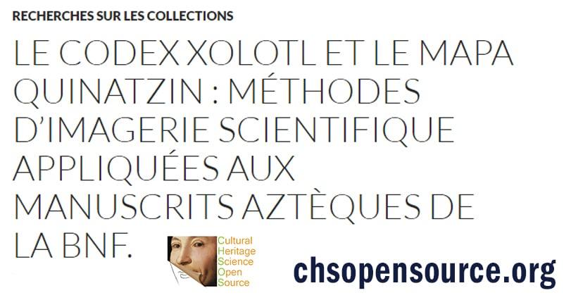 LE CODEX XOLOTL ET LE MAPA QUINATZIN MÉTHODES D'IMAGERIE SCIENTIFIQUE APPLIQUÉES AUX MANUSCRITS AZTÈQUES DE LA BNF