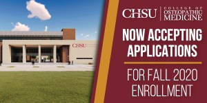 Your Future Starts Here — NOW ACCEPTING APPLICATIONS for CHSU's College of Osteopathic Medicine!