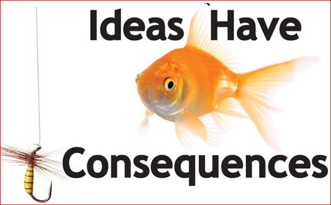 Image result for ideas have consequences images