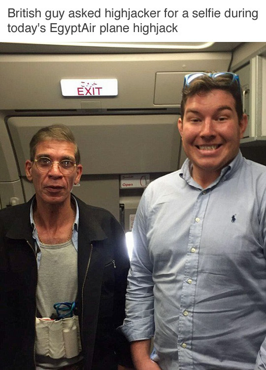 """kittens-fantasy: """" sciencefitness: """" tastefullyoffensive: """" """"A British man who took a selfie with the EygptAir hijacker while being held hostage sent messages to his friend in which he bragged: 'You know your boy doesn't f**k about. Turn on the news..."""